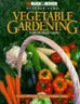 Vegetable Gardening: Your Ultimate Guide (Black & Decker Outdoor Home) (Hardcover)