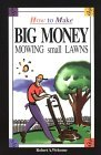 How to Make Big Money Mowing Small Lawns (Paperback)